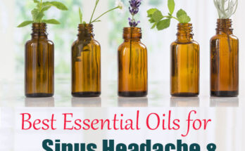 5 Best Essential Oils for Sinus Headache and Nasal Congestion