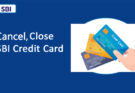 cancel close sbi credit card